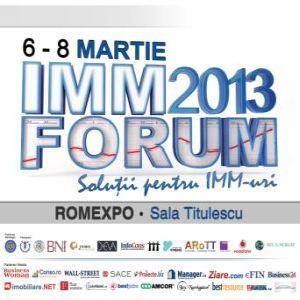 Comunicat de presa: IMM FORUM, 06 - 08 martie 2013